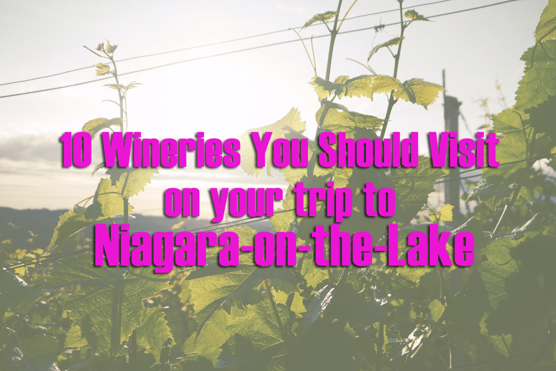 Niagara Falls Hotels >> 10 Wineries You Should Visit on your Trip to Niagara-on-the-Lake